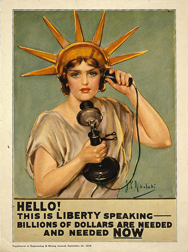 "Lady Liberty poster. Text reads: ""Hello! This is Liberty speaking - billions of dollars are needed and needed now."""
