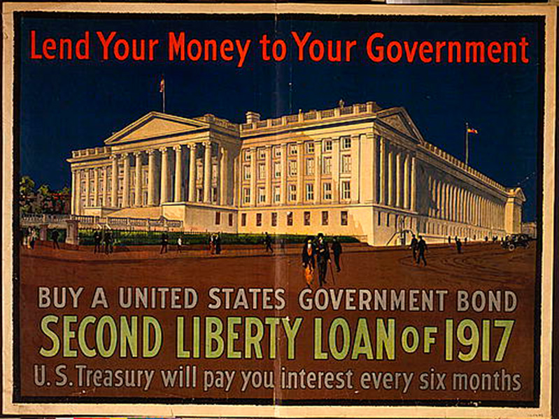 "World War I poster for the Second Liberty Loan of 1917.   Text reads ""lend your money to your government; buy a United States Government Bond. U.S. Treasury will pay you interest every six months."""